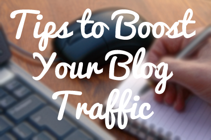 Tips to Boost Your Blog Traffic